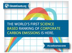The Carbon Study by Climate Counts has arrived - Science-based rankings of corporate carbon emissions #CarbonScore.