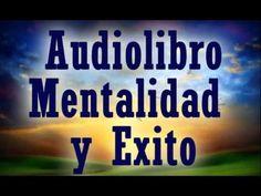 AUDIOLIBRO: La Mentalidad del Exito - ley de atraccion, abundancia, ser feliz, pnl programacion - YouTube