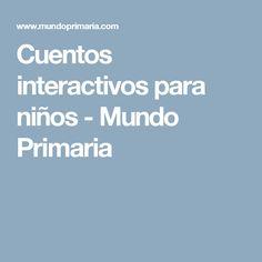 Cuentos interactivos para niños - Mundo Primaria