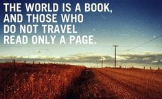 Those who do not travel read only a page.