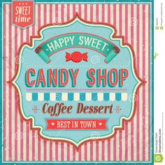 Vintage Candy Shop Collection Of Tin Signs Stock Vector - Illustration of desserts, graphic: 66515652 Retro Candy, Vintage Candy, Bonbons Vintage, Candy Logo, Candy Signs, Bar A Bonbon, Candy Packaging, Retro Packaging, Illustration Vector