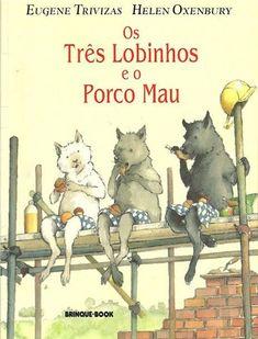 Livro OS TRÊS LOBINHOS E O PORCO MAU, de Eugene Trivizas e Helen Oxenbury