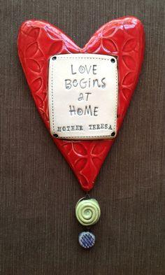 "$34.00  Ceramic Wall Plaque ""Love Begins at Home""  Mother Teresa  © Malena Bisanti-Wall Studio"