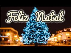 🎄 Feliz Natal 🎄 - YouTube Birthday Candles, Neon Signs, Youtube, Christmas Things, Birth Of Jesus Christ, Christmas Music, Happy Birthday Quotes, Spring, Meet