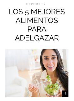 {Bienestar} Conoce los 5 alimentos ideales para favorecer la pérdida de peso. #bienestar #dieta #guapa #salud   http://wp.me/p2Ma0k-3zz