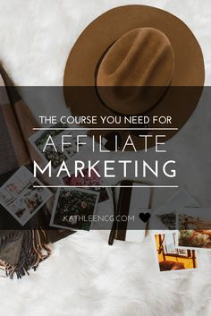 The Course You Need for Affiliate Marketing   KathleenCG.com