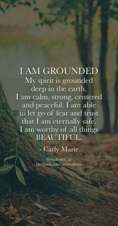 ROOT CHAKRA: I AM GROUNDED. My spirit is grounded deep in the earth. I am calm, strong, centered and peaceful. I am able to let go of fear and trust that I am eternally safe. I am worthy of all things BEAUTIFUL. Such a beautiful affirmation by Carly Marie The Words, Me Quotes, Motivational Quotes, Inspirational Quotes, Yoga Quotes, Meditation Quotes, Quotes On Peace, Famous Quotes, Drake Quotes