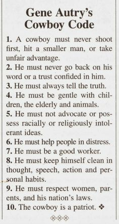 I'm not a Cowboys, but these are pretty good words to live by nonetheless :-) The 'Cowboy Code' of Gene Autry