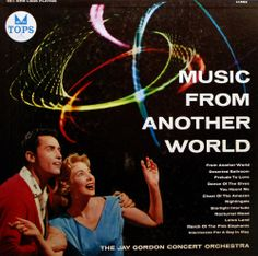 The Jay Gordon Concert Orchestra - Music From Another World (1957)