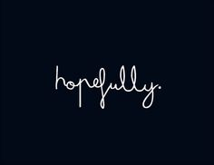 hope/fully with all your heart