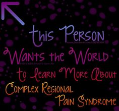 CRPS sucks, I am dedicated to surviving and helping others cope while trying to live their NEW normal life.  ~Ruth~