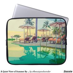 A Quiet View of Summer By The Pool | Laptop Sleeve Custom Laptop, Best Laptops, Best Sites, Personalized Products, Laptop Sleeves, Your Photos, Looks Great, Summer, Travel