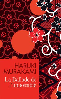 Haruki Murakami  La Ballade de l'impossible
