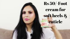 Foot Cream For Soft Smooth Heels And Cuticle Daily Beauty Routine, Beauty Routines, Best Foot Cream, Fashion Tips For Girls, Happy Skin, Moisturizer With Spf, Prevent Wrinkles, Skin Firming, Combination Skin
