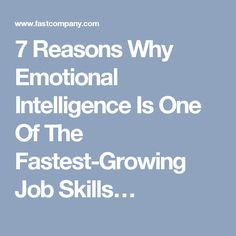 7 Reasons Why Emotional Intelligence Is One Of The Fastest-Growing Job Skills…