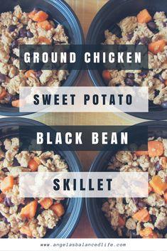 Ground Chicken, Sweet Potato, Black Bean Skillet | easy meal prep recipe, macro-friendly!