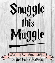 Snuggle This Muggle SVG, Harry Potter svg, svg file, muggles svg, cricut files, silhouette files, svg, png, vector image, onesie, harry