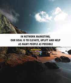 In network marketing, our goal us to elevate, uplift, and help as many people as possible. Quote Of The Day, Motivational Quotes, Goals, Marketing, People, Phrase Of The Day, Inspirational Qoutes, Daily Quotes, People Illustration