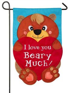 I Love You Beary Much! Garden Flag From HouseFlags.com