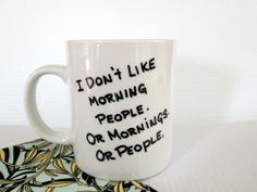 I need this for work!! I Don't Like Morning People Mornings or People by GetPersonalEtc, $12.99