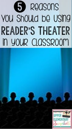 Upper Elementary Snapshots: 5 Reasons You Should be Using Reader's Theater in…