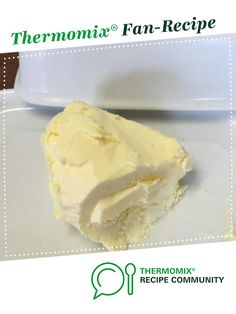Recipe Butter - real Butter by janetmeyn, learn to make this recipe easily in your kitchen machine and discover other Thermomix recipes in Basics. Kfc Chicken Recipe, Chicken Recipes, Recipe Community, Sauces, Cooker, Butter, Ice Cream, Vegetarian, Desserts