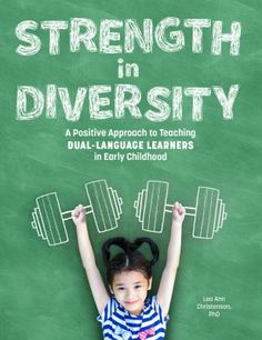 Strength in diversity: A positive approach to teaching dual-language learners in early childhood. (2020). by Lee Ann Christenson Speak Language, Dual Language, Second Language, Early Years Teacher, Language Acquisition, Teacher Notes, Teaching Strategies, Learn English, Early Childhood