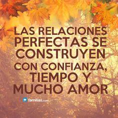 Las relaciones perfectas se construyen con confianza y tiempo
