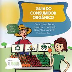 O Guia do Consumidor Orgânico apresenta ao grande público informações sobre os alimentos orgânicos, dicas práticas, além de sugestões para uma alimentação saudável. Confira!