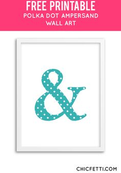 Free Printable Polka Dot Ampersand Art from @chicfetti - easy wall art diy