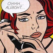 -Ohhh...Alright... -Roy Lichtenstein -1964 -91.4 cm × 96.5 cm -Coll. privée [Style dessin-aninimé cartoonisé imprimé qui caractérise bien le mouvement] Roy Lichtenstein est un artiste américain né en octobre 1923 et mort en septembre 1997 à Manhattan. Avec Andy Warhol, il est un des artistes qui marqua le XXe siècle et dont les œuvres sont les plus reconnaissables. C'est un des pionnier du mouvement pop art. Ses œuvres s'inspirent fortement de la publicité et de l'imagerie populaire des 60's