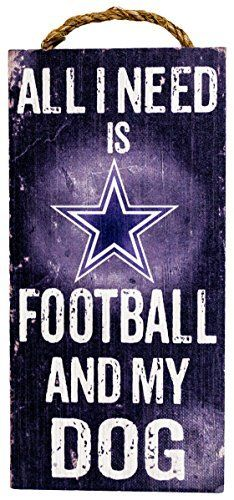 NFL Dallas Cowboys 6 x 12 All I Need is Football and My Dog Wood Sign by Fan Creations. NFL Dallas Cowboys 6 x 12 All I Need is Football and My Dog Wood Sign.