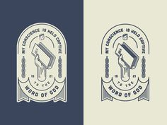 My Conscience Is Held Captive To The Word Of God (Badge) by Peter Voth #Design Popular #Dribbble #shots