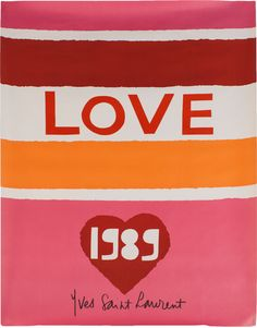 Love Poster (1989) by Yves Saint Laurent on Paddle8. Paddle8 is a marketplace for collectors, presenting auctions of extraordinary art and objects.