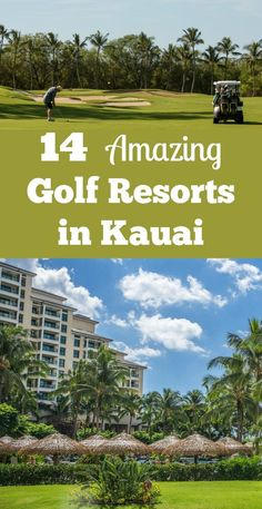 Things to do on Kauai, Hawaii -- great Golf resorts with lots of amenities!
