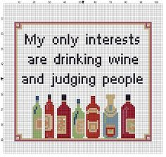 My Only Interests are Drinking Wine and Judging People - Cross Stitch Pattern - Instant Download