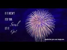 If it Doesn't Feed Let it Go! 90 #Inspirational Seconds! www.meditationsimple.com