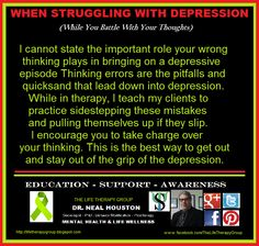 WHEN STRUGGLING WITH DEPRESSION: While you battle with your thoughts (Self-Help Tip) ~ Dr. Neal Houston, Sociologist (Mental Health  Life Wellness) EDUCATION  AWARENESS  www.facebook.com/TheLifeTherapyGroup