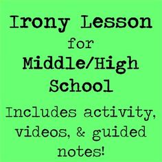 Awesome and fun lesson on irony!  This one has a PowerPoint with video clips, guided notes for your students, and a cool skit activity :)