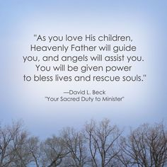 Guided by Heavenly Father & assisted by angels to minister to others! What a beautiful blessing!