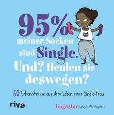 95 % meiner Socken sind Single – Und? Heulen sie deswegen?