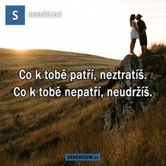 Co k tobě patří, neztratíš. Love Is All, Wolf, Wisdom, Romantic, Humor, Quotes, Psychology, Qoutes, Humour