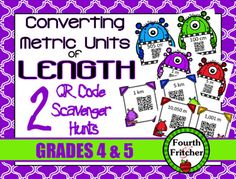 This product contains TWO scavenger hunts that students will use to practice and reinforce converting metric units of length (centimeters and meters) (meters and kilometers).Students will work their way around the room using QR Codes! Each clue leads the students to the next code and so on until a ten-problem circuit is complete.
