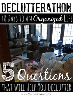 5 Must ask questions to help you declutter once and for all! Declutterathon: 26 weeks to an organized life.