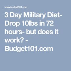 3 Day Military Diet- Drop 10lbs in 72 hours- but does it work? - Budget101.com