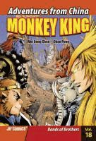 Monkey King.  	created by Wei Dong Chen ; illustrated by Chao Peng.  	Vol. 18, Bands of brothers /  	(Series: Adventures from China)