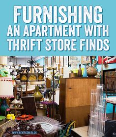 With a little re-purposing, your apartment can look like a million bucks without paying it. Here are some tips to help you get the best thrift store finds.