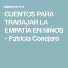 CUENTOS PARA TRABAJAR LA EMPATÍA EN NIÑOS - Patricia Conejero