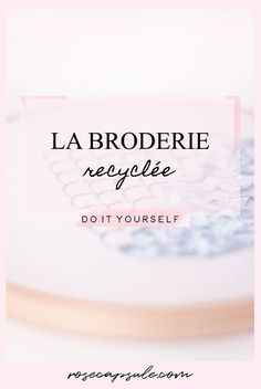 DIY : La broderie recyclée #diy #broderie #upcycling