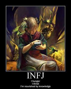 INFJ - I hunger, I thirst, I'm nourished by knowledge. Infj Mbti, Intj And Infj, Isfj, Infj Personality, Myers Briggs Personality Types, Personality Psychology, John Maxwell, Personalidad Infj, Myers Briggs Infj